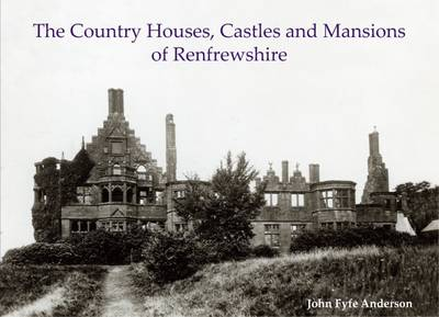The Country Houses, Castles and Mansions of Renfrewshire (Paperback)