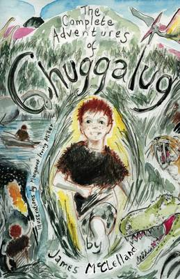 The Complete Adventures of Chuggalug (Paperback)
