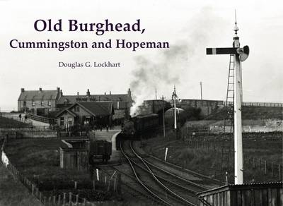 Old Burghead, Cummingstown and Hopeman (Paperback)