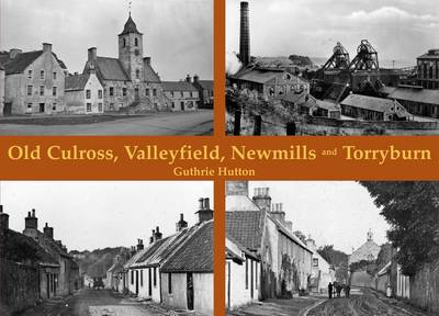Old Culross, Valleyfield, New Mills and Torryburn (Paperback)