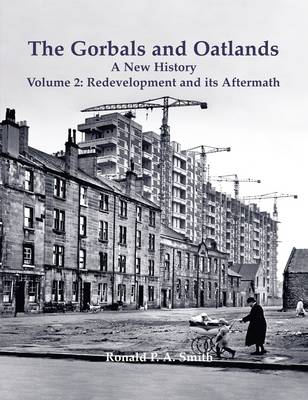 The Gorbals and Oatlands a New History: Redevelopment and its Aftermath 2 (Paperback)