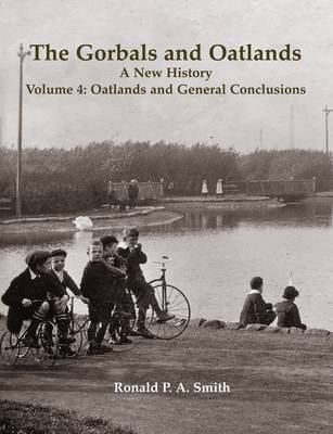 The Gorbals and Oatlands a New History: Oatlands and General Conclusions 4 (Paperback)