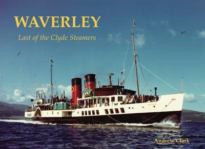 Waverley - Last of the Clyde Steamers (Paperback)