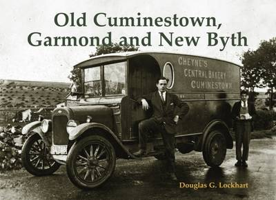 Old Cuminestown, Garmond and New Byth (Paperback)