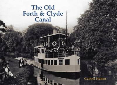The Old Forth and Clyde Canal (Paperback)