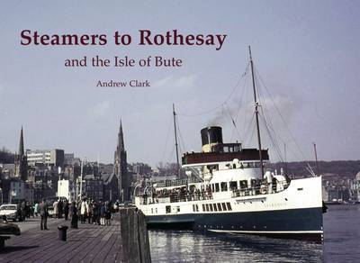 Steamers to Rothesay and the Isle of Bute (Paperback)