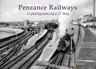 Penzance Railways in Photographs by J.C. Way (Paperback)