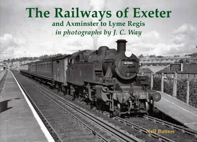 The Railways of Exeter and Axminster to Lyme Regis (Paperback)