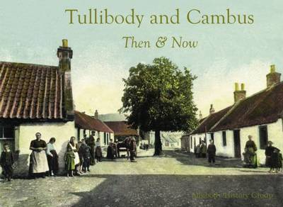 Tullibody and Cambus: Then & Now (Paperback)