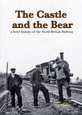 The Castle and the Bear: A Brief History of the North British Railway (Paperback)