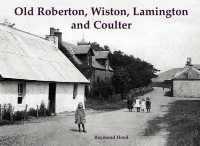 Old Roberton, Wiston, Lamington and Coulter (Paperback)