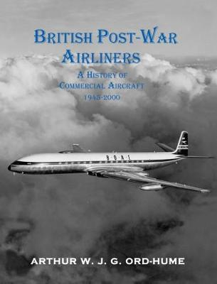 British Post-War Airliners: A History of Commercial Aircraft 1945-2000 (Paperback)