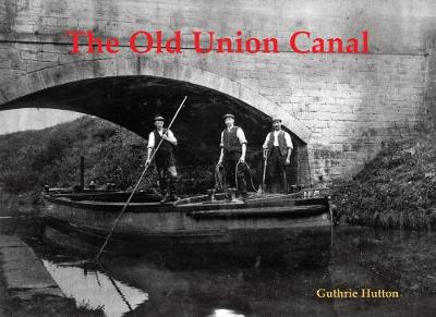 The Old Union Canal (Paperback)