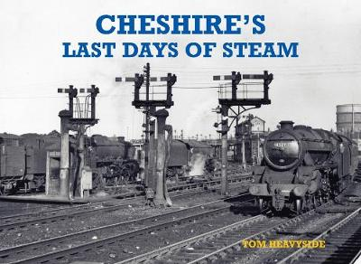Cheshire's Last Days of Steam (Paperback)