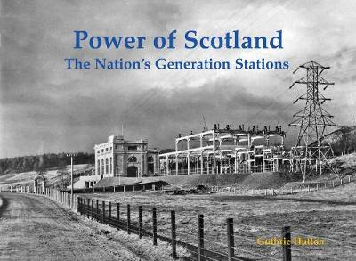 Power of Scotland: The Nation's Old Generation Stations (Paperback)