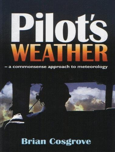 Pilot's Weather: A commonsense approach to meteorology (Hardback)