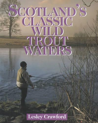 Scotland's Classic Wild Trout Waters (Hardback)