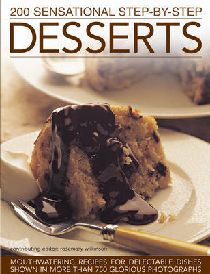 200 Sensational Step-by-Step Desserts (Hardback)