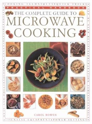 The Microwave Cooking, Complete Guide to: Practical Handbook (Paperback)