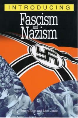 Introducing Fascism and Nazism: A Graphic Guide - Introducing... (Paperback)