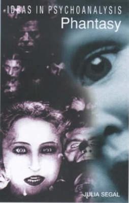 Phantasy - Ideas in Psychoanalysis (Paperback)