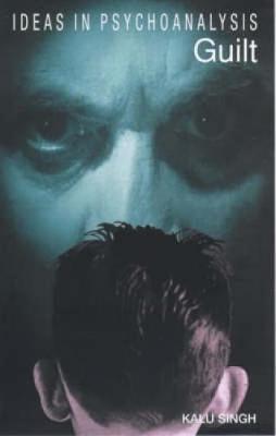 Guilt - Ideas in Psychoanalysis (Paperback)