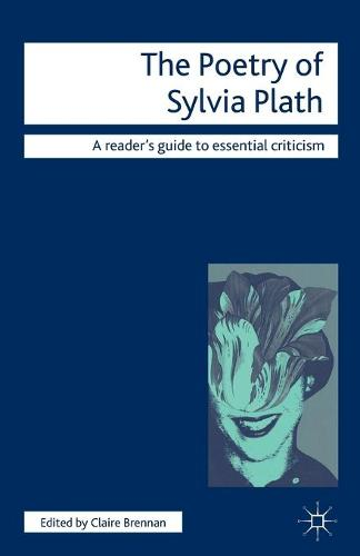 The Poetry of Sylvia Plath - Readers' Guides to Essential Criticism (Paperback)