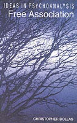 Free Association - Ideas in Psychoanalysis (Paperback)