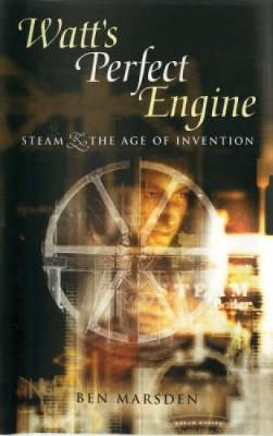 Watt's Perfect Engine: Steam and the Age of Invention (Hardback)