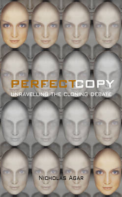 Perfect Copy: Unravelling the Cloning Debate (Paperback)
