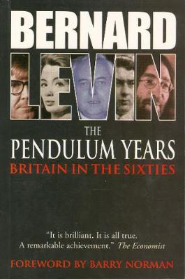 The Pendulum Years: Britain and the Sixties (Paperback)