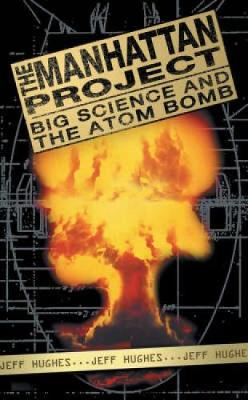 The Manhattan Project: Big Science and the Atom Bomb - Revolutions in Science S. (Paperback)