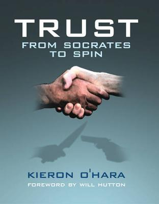 Trust: ..From Socrates to Spin (Hardback)