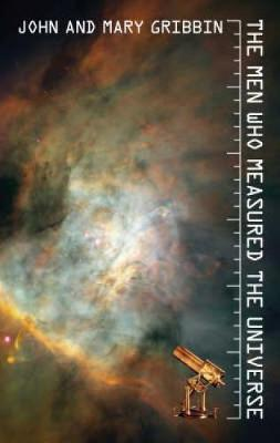 The Men Who Measured the Universe (Paperback)