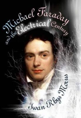Michael Faraday and the Electrical Century (Icon Science) - Icon Science (Hardback)