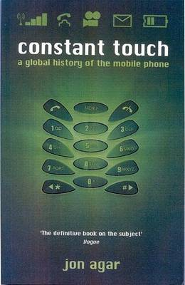 Constant Touch: A Global History of the Mobile Phone (Paperback)