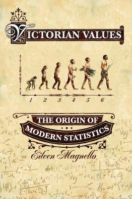 Victorian Values: The Origin of Modern Statistics (Hardback)
