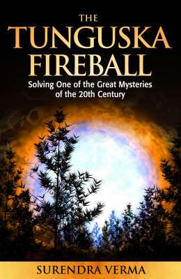 Tunguska Fireball: Solving One of the Great Mysteries of the 20th Century (Hardback)