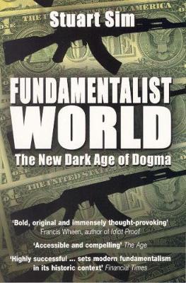 Fundamentalist World: The New Dark Age of Dogma (Paperback)