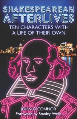 Shakespearean Afterlives: Ten Characters with a Life of Their Own (Paperback)