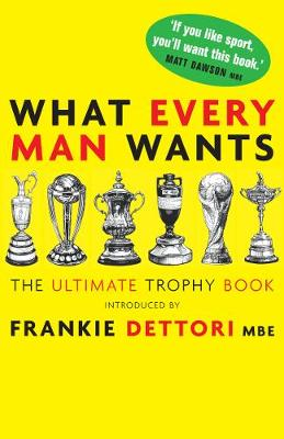 What Every Man Wants: The Ultimate Trophy Book (Hardback)