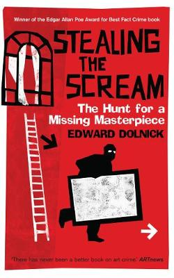 Stealing the Scream: The Hunt for a Missing Masterpiece (Hardback)