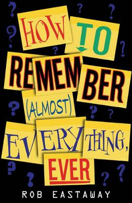 How to Remember (Almost) Everything, Ever! (Paperback)