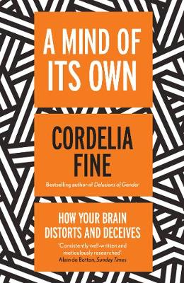 A Mind of Its Own: How Your Brain Distorts and Deceives (Paperback)