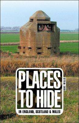Places to Hide: In England, Scotland and Wales (Paperback)