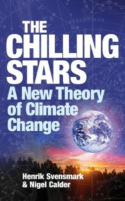 The Chilling Stars: A New Theory of Climate Change (Paperback)