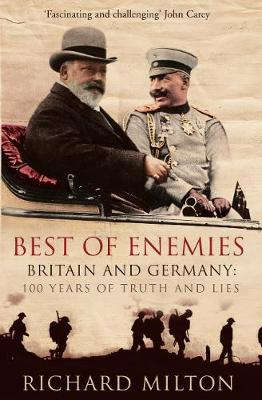 Best of Enemies: Britain and Germany - 100 Years of Truth and Lies (Hardback)