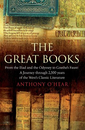 """The Great Books: From """"The Iliad"""" and """"The Odyssey"""" to Goethe's """"Faust"""": A Journey Through 2,500 Years of the West's Classic Literature (Hardback)"""