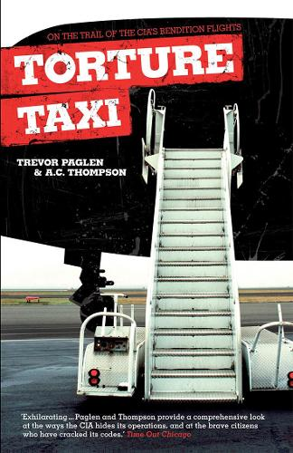 Torture Taxi: On the Trail of the CIA's Rendition Flights (Paperback)