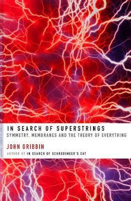 In Search of Superstrings: Symmetry, Membranes and the Theory of Everything (Paperback)